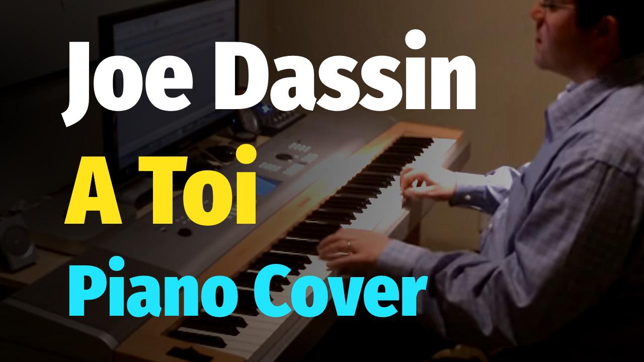 "Joe Dassin - A Toi / Джо Дассен ""За Тебя"" - Piano | Slava Makovsky - Piano Covers, Tutorials, Sheets and MIDI"